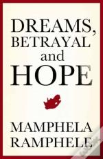 Dreams, Betrayal And Hope