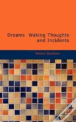 Dreams Waking Thoughts And Incidents