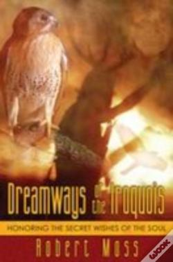 Wook.pt - Dreamways Of The Iroquois