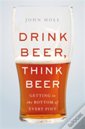Drink Beer, Think Beer