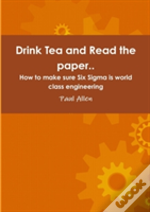 Drink Tea And Read The Paper..