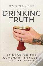 Drinking Truth: Embracing The Covenant M