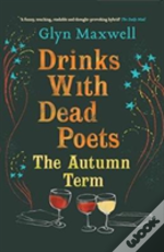 Drinks With Dead Poets The Autumn Term