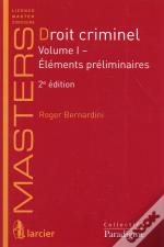 Droit Criminel Vol 1 : Elements Preliminaires, 2eme Ed.