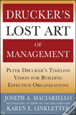 Wook.pt - Drucker'S Lost Art Of Management: Peter Drucker'S Timeless Vision For Building Effective Organizations