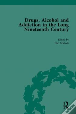 Wook.pt - Drugs, Alcohol And Addiction In The Long Nineteenth Century
