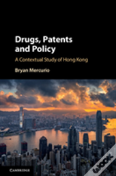 Drugs, Patents And Policy