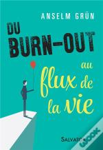 Du Burn Out Au Flux De La Vie