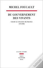Du Gouvernement Des Vivants. (Cours Au College De France 1979-1980)
