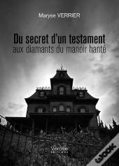 Du Secret D'Un Testament Aux Diamants Du Manoir Hante