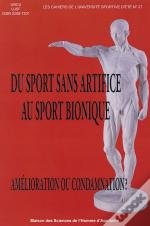 Du Sport Sans Artifice Au Sport Bionique. Amelioration Ou Condamnatio N?