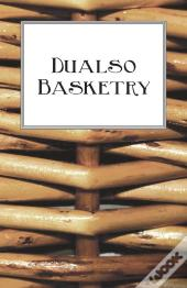 Dualso Basketry