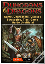 Dungeons And Dragons Board Game, Characters, Classes, Strategies, Tips, Game Guide Unofficial