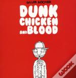 Dunk Chicken And Blood