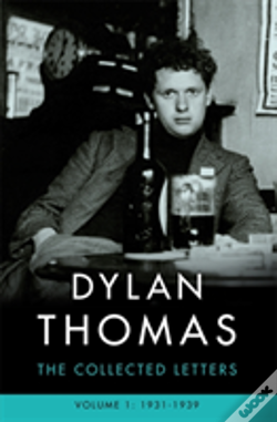Wook.pt - Dylan Thomas: The Collected Letters Volume 1