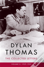 Dylan Thomas: The Collected Letters Volume 2