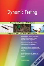 Dynamic Testing A Complete Guide - 2020 Edition