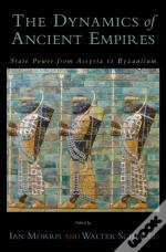 Dynamics Of Ancient Empires State Power From Assyria To Byzantium