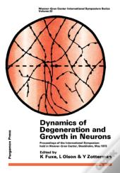 Dynamics Of Degeneration And Growth In Neurons