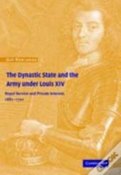 Dynastic State And The Army Under Louis Xiv