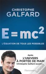 E = Mc2: L'Equation De Tous Les Possibles