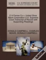 E H Ferree Co V. United Shoe Mach Corporation U.S. Supreme Court Transcript Of Record With Supporting Pleadings