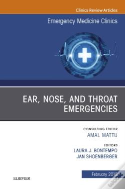 Wook.pt - Ear, Nose, And Throat Emergencies, An Issue Of Emergency Medicine Clinics Of North America, E-Book