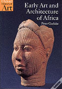 Wook.pt - Early Art And Architecture Of Africa
