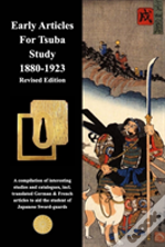 Early Articles For Tsuba Study 1880-1923 Revised Edition