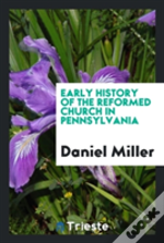 Early History Of The Reformed Church In Pennsylvania
