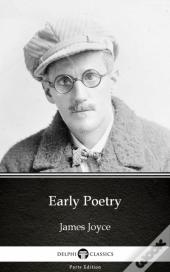 Early Poetry By James Joyce (Illustrated)