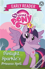 Early Reader : Twilight Sparkle'S Princess Spell