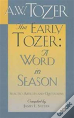 Early Tozer A Word In Season The