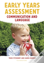 Early Years Assessment: Communication And Language