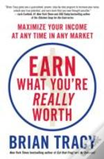 Earn What You'Re Worth