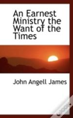 Earnest Ministry The Want Of The Times