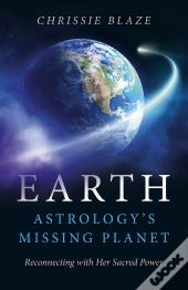 Earth: Astrology'S Missing Planet