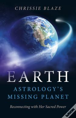 Wook.pt - Earth: Astrology'S Missing Planet