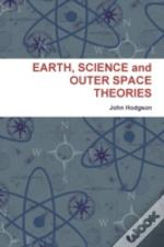 Earth, Science And Outer Space Theories