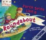 Earth Spins Like A Roundabout