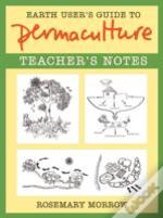 Earth User'S Guide To Permaculture Teacher'S Notes