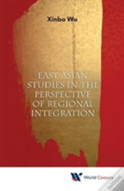 Wook.pt - East Asian Studies In The Perspective Of Regional Integration