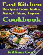 East Kitchen, Recipes From India, Asia, China, Japan. Cookbook