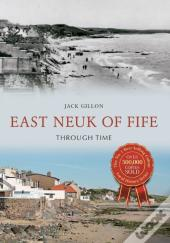 East Neuk Of Fife Through Time