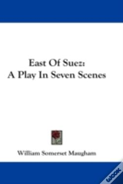 Wook.pt - East Of Suez: A Play In Seven Scenes