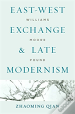 East-West Exchange And Late Modernism