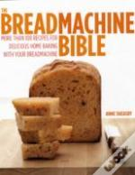 Easy Bread Machine Bible
