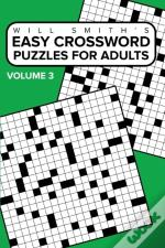 Easy Crossword Puzzles For Adults - Volume 3