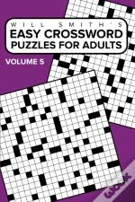 Easy Crossword Puzzles For Adults - Volume 5