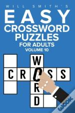 Easy Crossword Puzzles For Adults -Volume 10